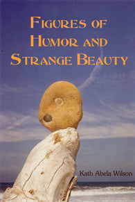 Figures of Humor and Strange Beauty