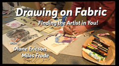 Drawing on Fabric : Finding the Artist in You