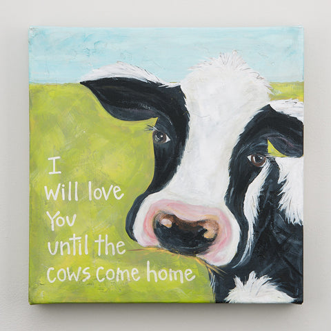 """Till the Cows Come Home"" Canvas"