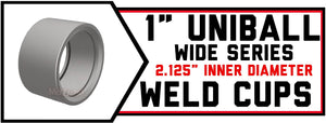 "Uniball Weld Cups | 1"" Wide Body - 2.125"" Inner Diameter 