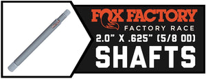 "Fox Shock 2.0 x 5/8"" Shafts - Factory Series"