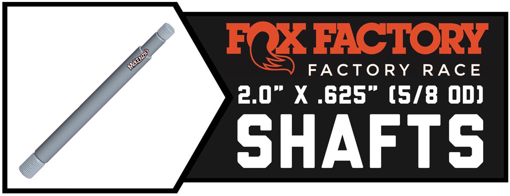 "Fox 2.0 x 5/8"" Shafts"