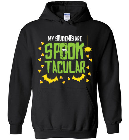Halloween Teacher My Students Are Spook-tacular Hoodie