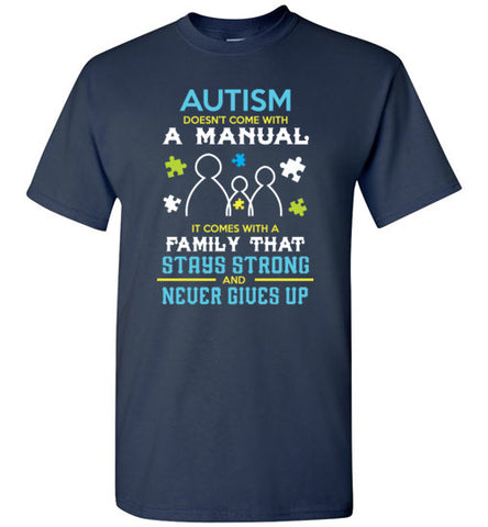 Autism Doesn't Come With A Manual T Shirt