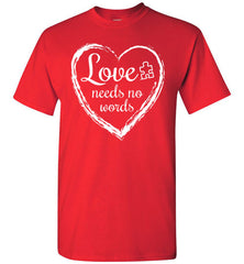 Love Needs No Words T Shirt