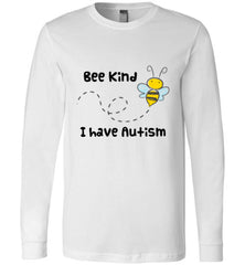 Bee Kind I Have Autism Long Sleeve T Shirt