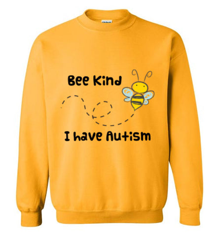 Bee Kind I Have Autism Sweatshirt
