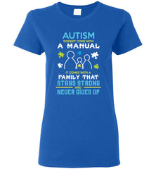 Autism Doesn't Come With A Manual Ladies T Shirt