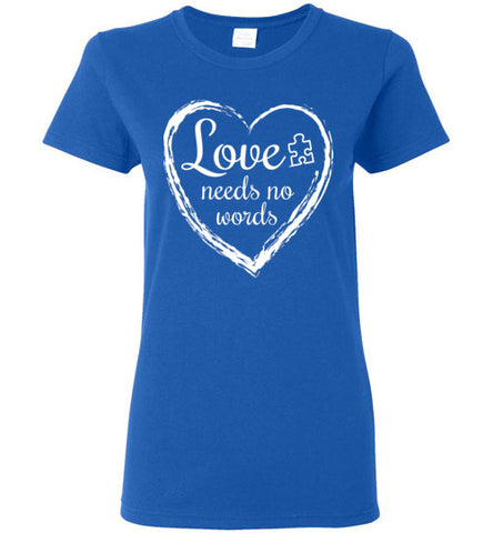 Love Needs No Words Ladies T Shirt