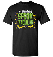 Halloween Teacher My Students Are Spook-tacular T Shirt
