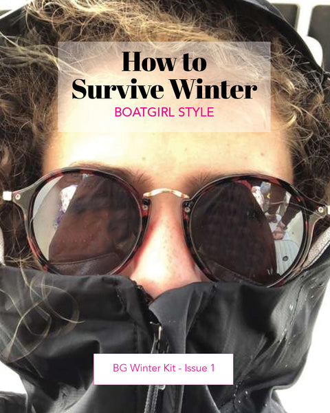 How to Survive Winter - Boatgirl Style!