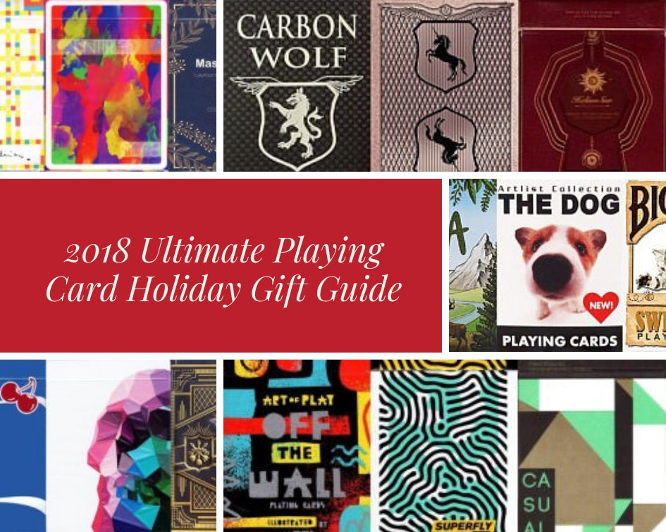 2018 Ultimate Playing Card Holiday Gift Guide