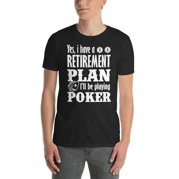 Poker is My Retirement Plan Short-Sleeve Unisex T-Shirt