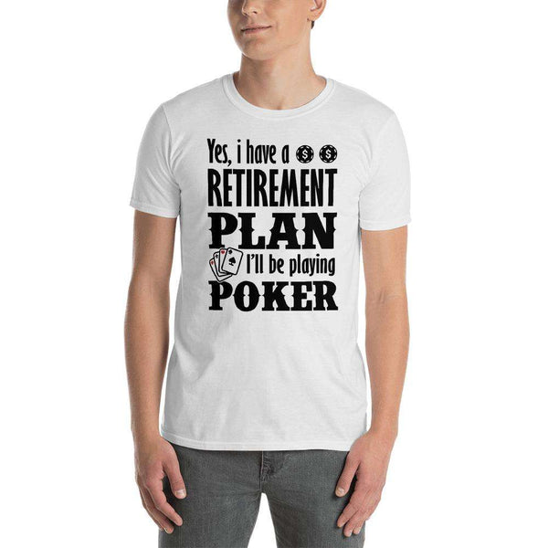 'Poker Is My Retirement Plan' White Short-Sleeve Unisex T-Shirt - PlayingCardDecks.com