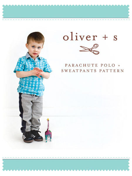 Oliver + S: Parachute Polo & Sweatpants Sewing Pattern