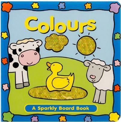 Sparkly Board Book: Colours