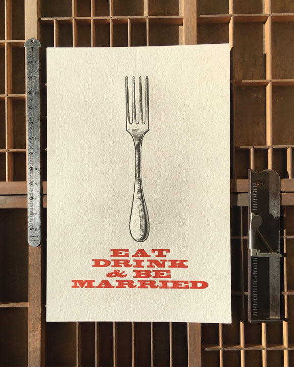 eat-drink-and-be-married-letterpress-broadside