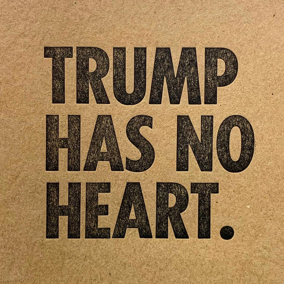 Trump Has No Heart--STICKER