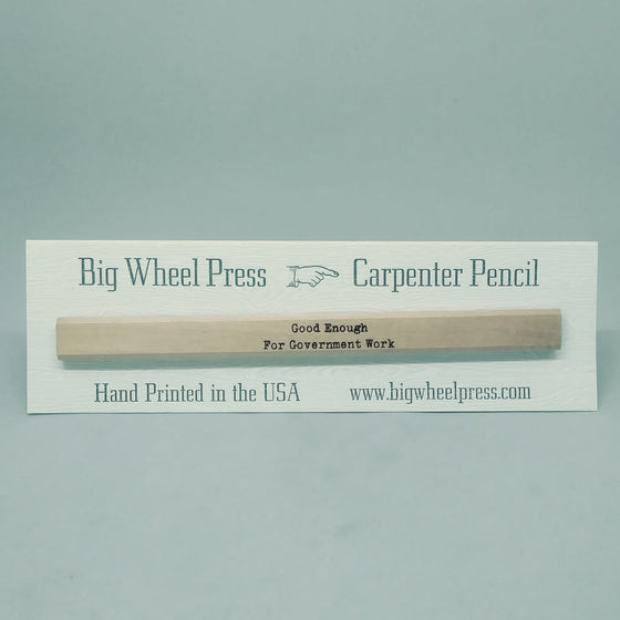 Good Enough for Gov't Work - Carpenter Pencil