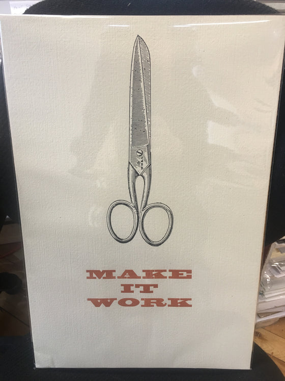 """Make it Work"" Letterpress Broadside"