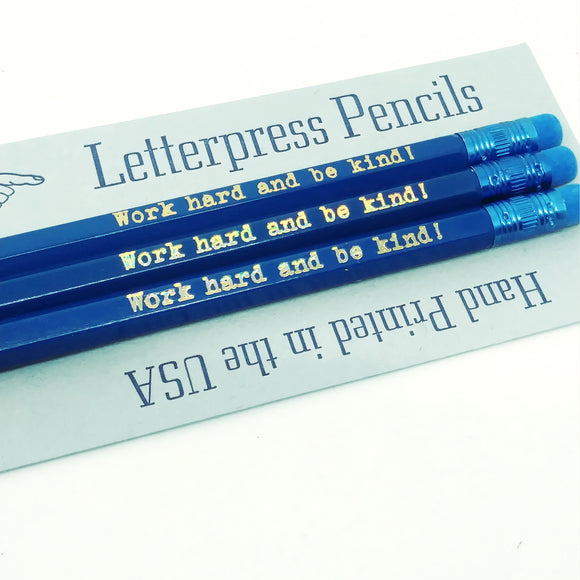 Letterpress Pencil - Work Hard Be Kind
