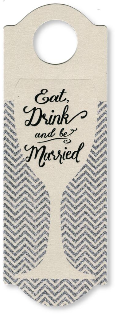 Eat, Drink and be Married Bottle Hanger