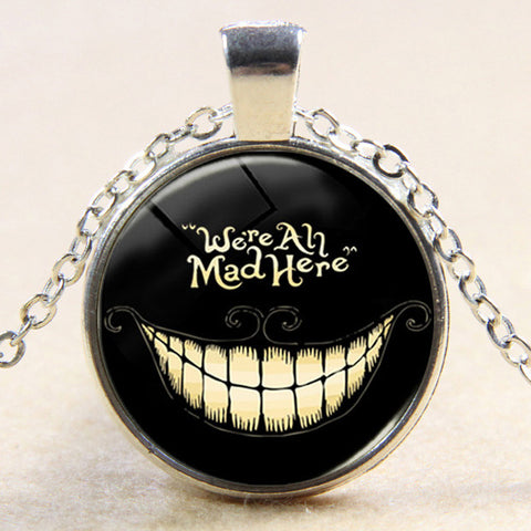 We're All Mad Here Pendant Necklace