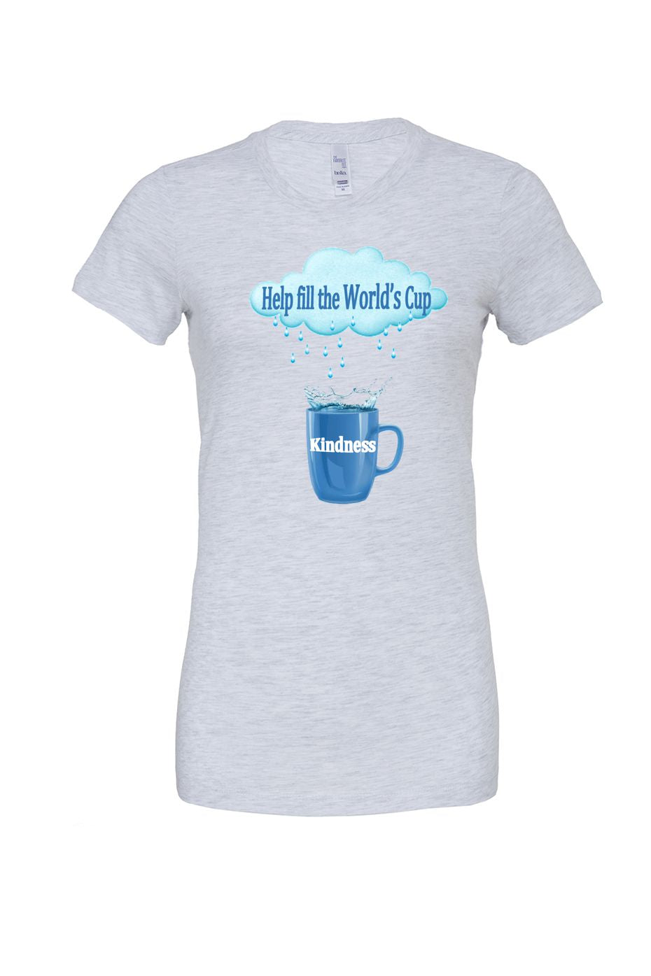 Grey Fill the Cup of Kindness Women's Tee