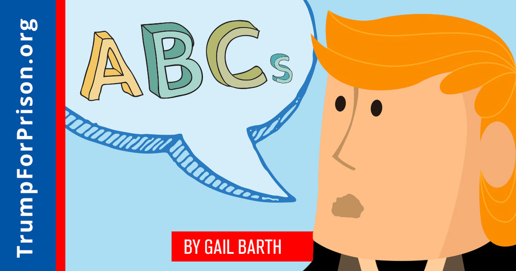the ABCs of Trump