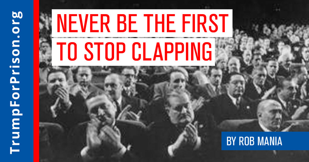 Never be the first to stop clapping