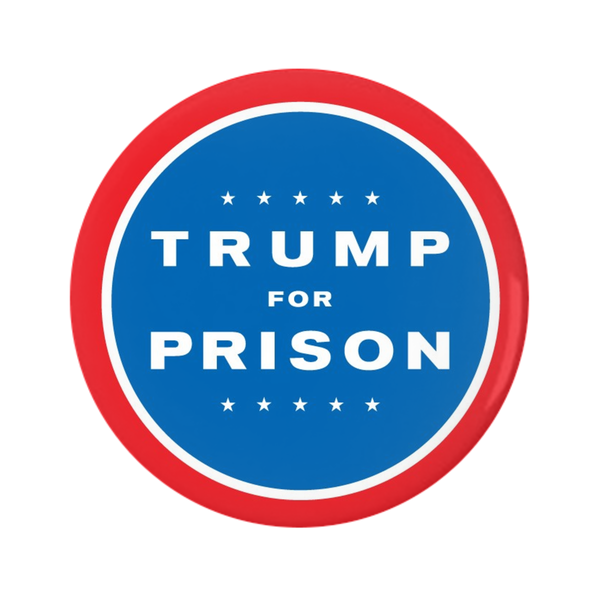 Classic Trump For Prison Buttons