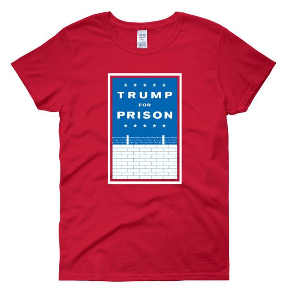 Women's Trump For Prison Wall T-Shirt