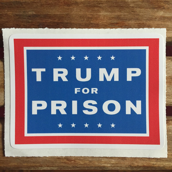 Trump For Prison Classic Yard Sign Stickers