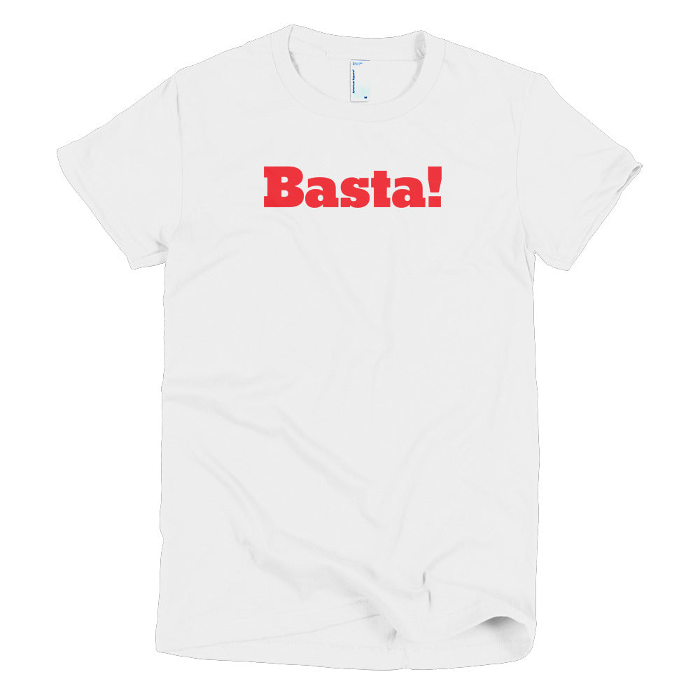 Women's Basta! T-Shirt