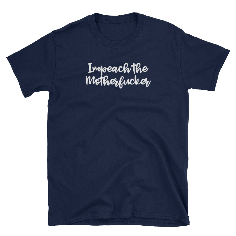 Impeach the Motherfucker T-Shirt