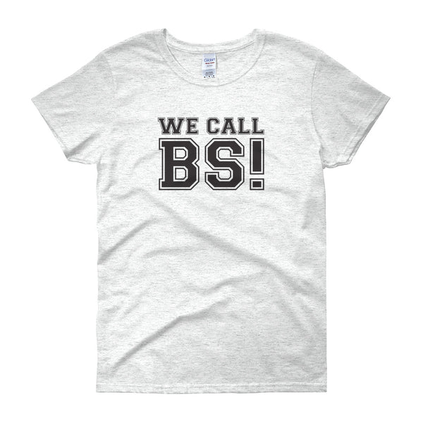 Women's We Call BS! T-Shirt