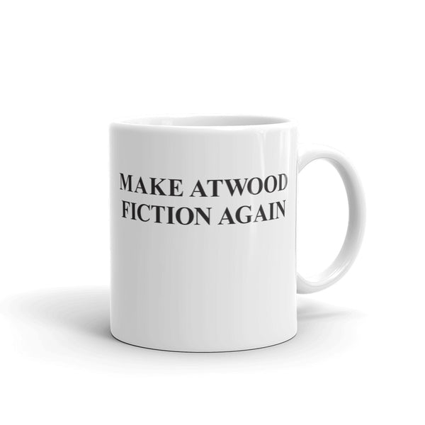 Make Atwood Fiction Again Mug