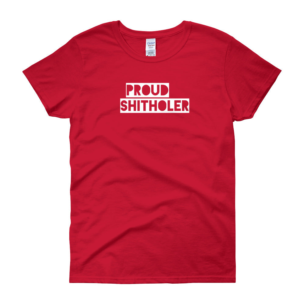 Women's Proud Shitholer T-shirt