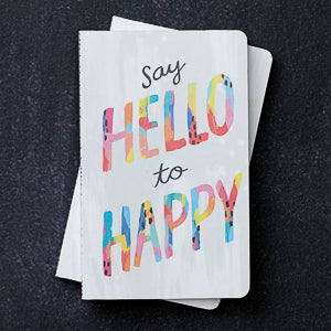 """Say hello to happy"" Journal"