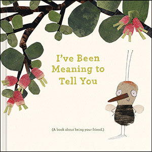 """I've Been Meaning to Tell You"" Book"