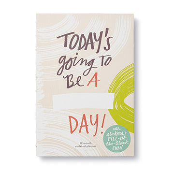 Today's Going to Be a ____ Day! Planner
