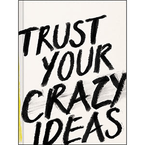 """Trust Your Crazy Ideas"" Book"