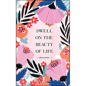 """Dwell on the Beauty of Life"" Journal"