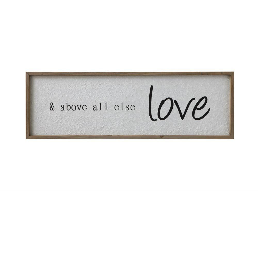 & Above All Else Love Sign
