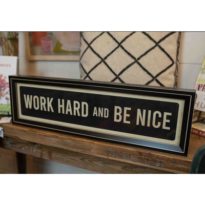 Work Hard and Be Nice Sign