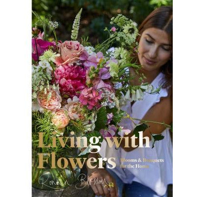 Living with Flowers: Blooms & Bouquets