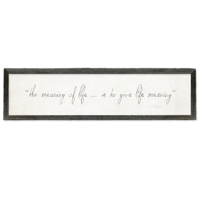 The meaning of life is to give meaning sign