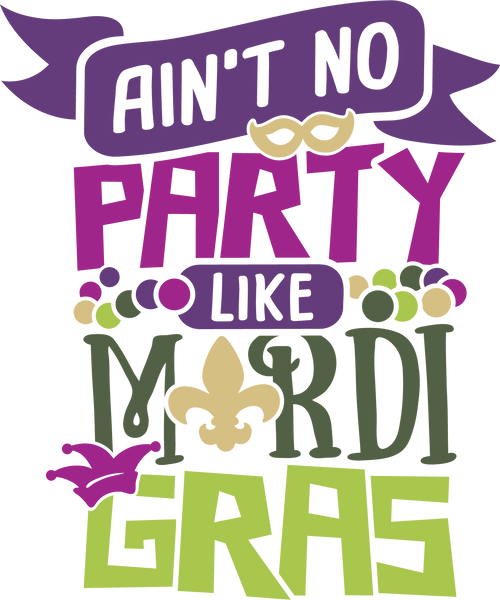 Ain't No Party Like Mardi Gras