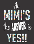 At Mimi's the answer is yes