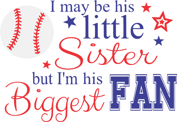 Baseball Sister- Biggest Fan